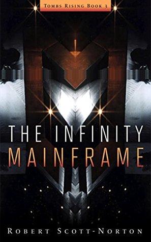 The Infinity Mainframe by Robert Scott-Norton