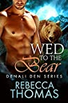 Wed to the Bear (Denali Den #2)