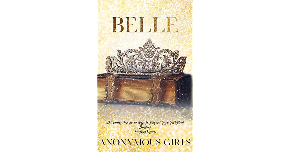 Belle (A Tangled Royals Book #1) by Anonymous Girls