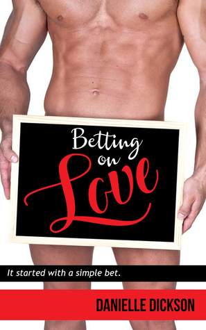 Betting On Love by Danielle Dickson