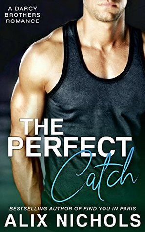The Perfect Catch (The Darcy Brothers, #3)