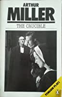 what was the purpose of millers the crucible