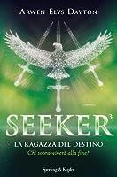 Seeker. La ragazza del destino