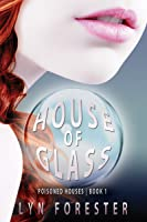 House Of Glass (Poison Houses #1)