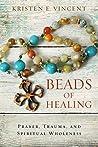 Beads of Healing: Prayer, Trauma, and Spiritual Wholeness