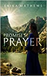 Promise's Prayer by Erika Mathews