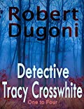Detective Tracy Crosswhite: One to Four