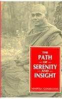 The Path of Serenity and Insight : An Explanation of the Buddhist Jhanas
