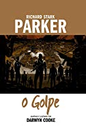 Richard Stark's Parker: O Golpe