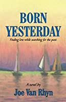 Born Yesterday: Finding love while searching for the past