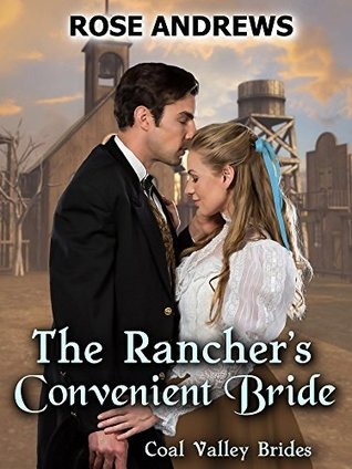 The Rancher's Convenient Bride by Rose Andrews