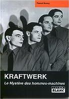 Kraftwerk : Le mystère des hommes-machines