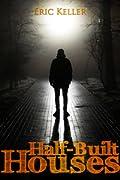 Half Built Houses (Charley Trilogy #1)