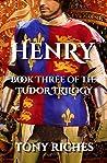 Henry (Tudor Trilogy, #3)