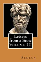 Letters from a Stoic : Volume III