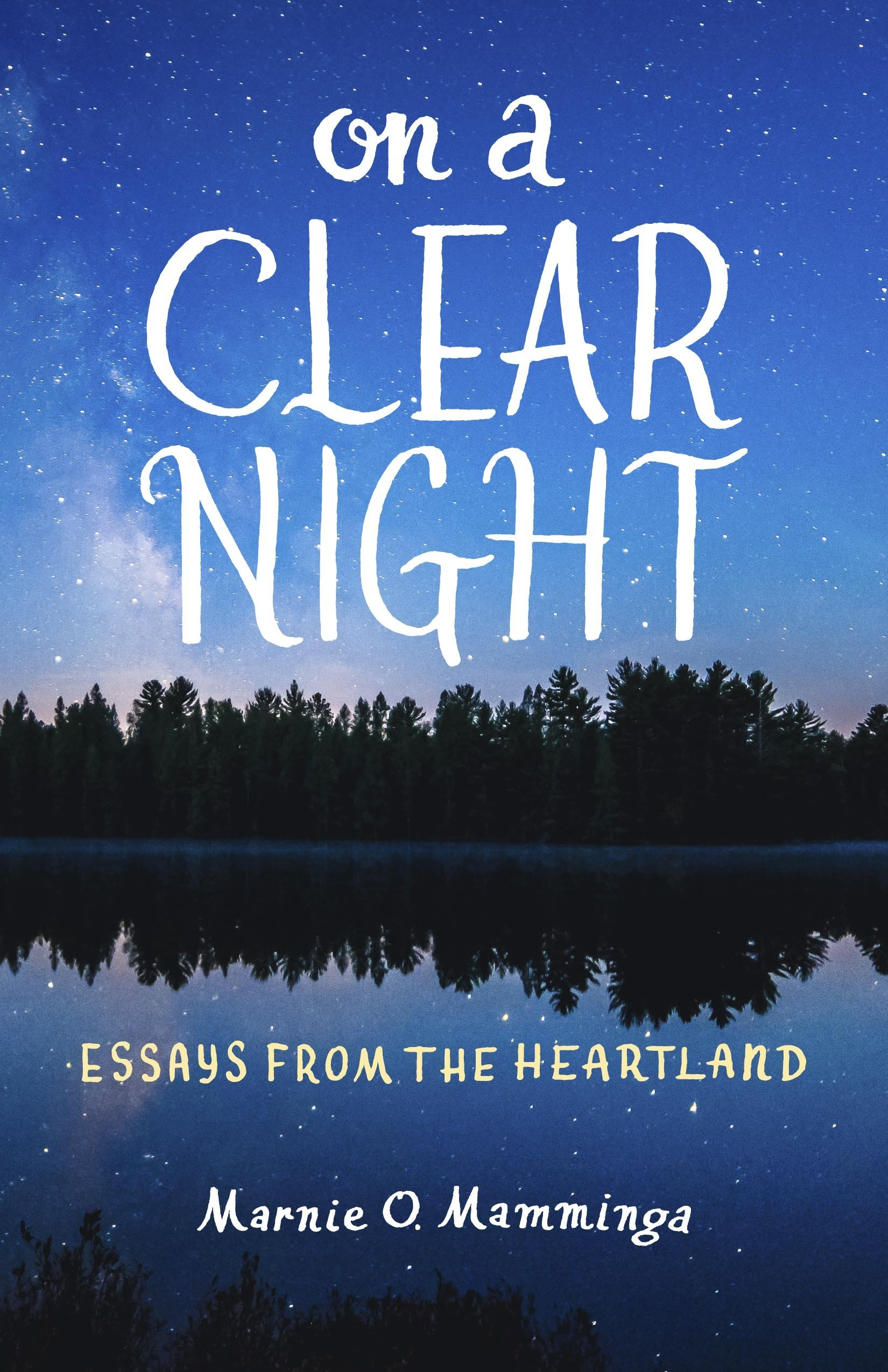 On a Clear Night Essays from the Heartland