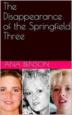 The Disappearance of the Springfield Three