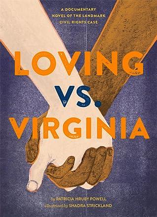 Loving vs. Virginia: A Documentary Novel of the Landmark Civil Rights Case