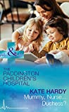 Mummy, Nurse...Duchess? (Paddington Children's Hospital #3)