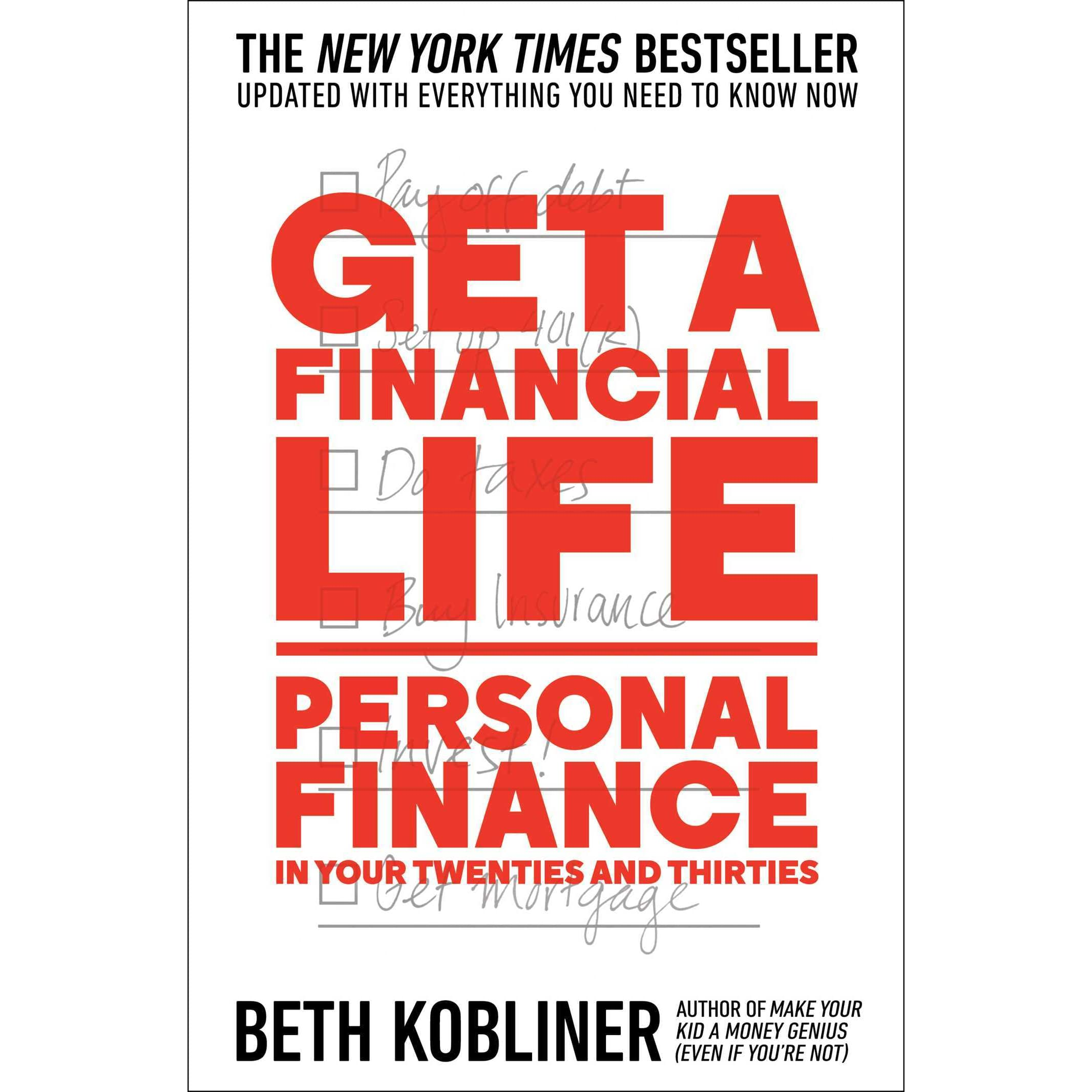 Get A Financial Life: Personal Finance In Your Twenties And Thirties By  Beth Kobliner