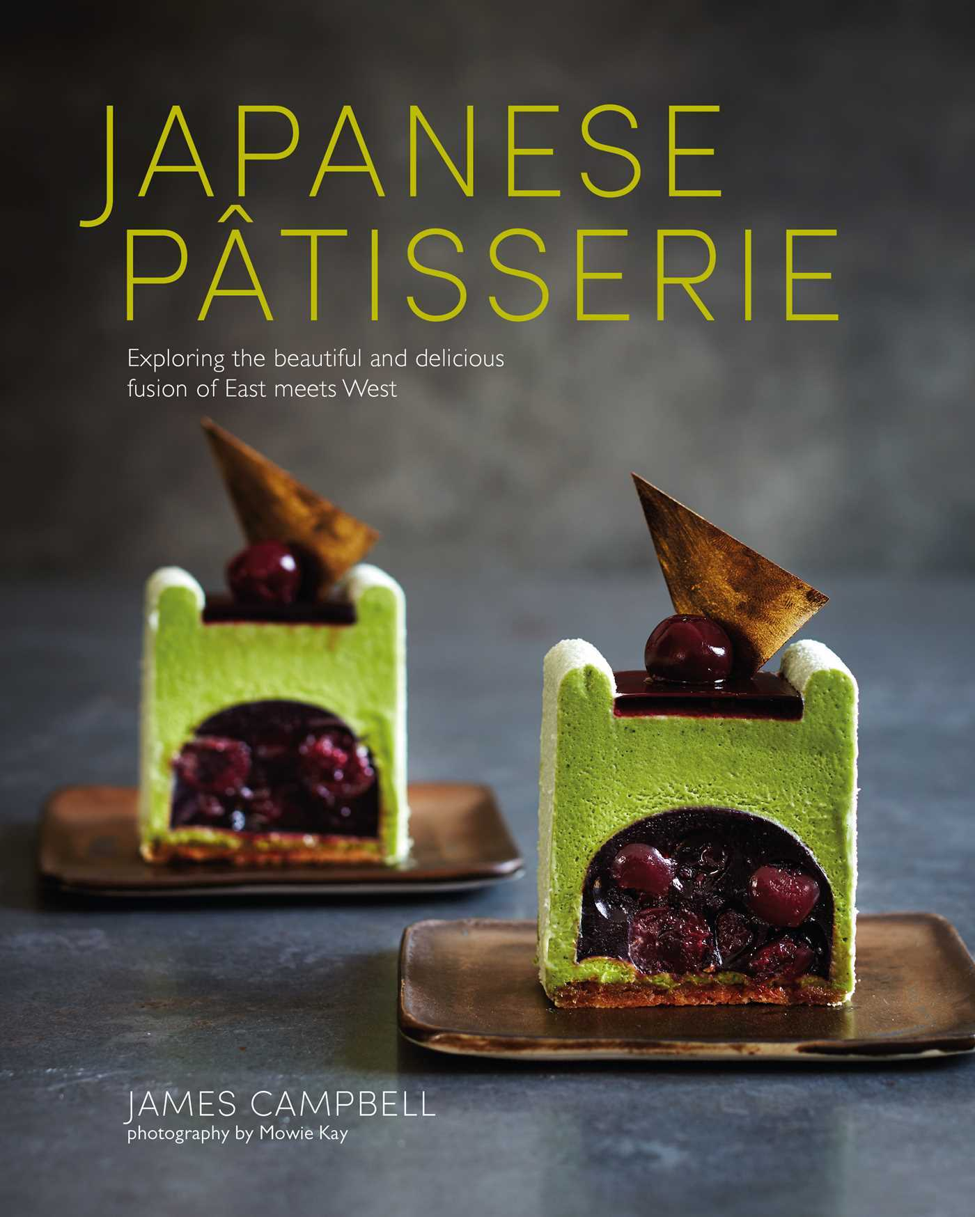 Japanese Patisserie Exploring the beautiful and delicious fusion of East meets West