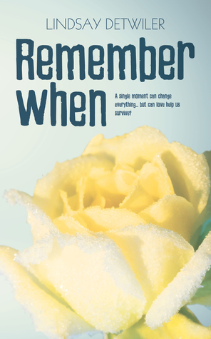 Remember When by Lindsay Detwiler