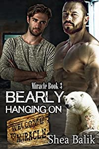 Bearly Hanging On (Miracle, #3)
