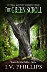 The Green Scroll (A New World Fantasy Novel Trilogy, #3)