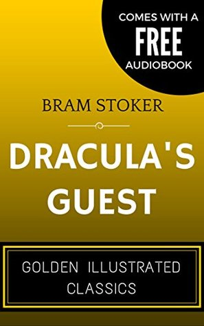 Dracula's Guest: By Bram Stoker - Illustrated (Comes with a Free Audiobook)