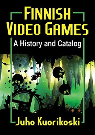 Finnish Video Games: A History and Catalog