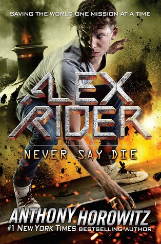 Never Say Die (Alex Rider, #11)
