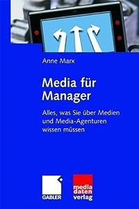 Media für Manager: Alles, was Sie über Medien und Media-Agenturen wissen müssen