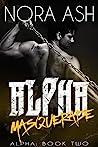 Masquerade (Alpha, #2)