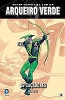 Arqueiro Verde: Os Caçadores (Super-Heróis DC Comics, #12)