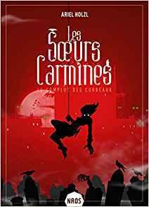 Le Complot des corbeaux (Les Sœurs Carmines, #1)