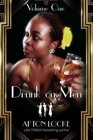 Drunk on Men by Afton Locke