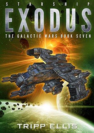Starship Exodus (The Galactic Wars, #7)