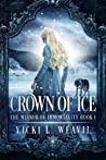 Crown of Ice by Vicki L. Weavil