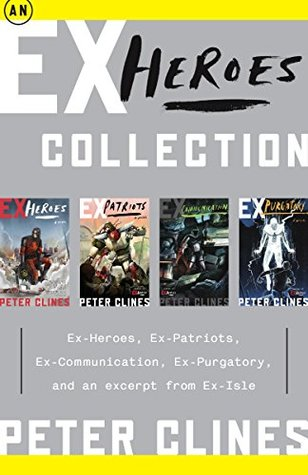 An Ex-Heroes Collection: Ex-Heroes, Ex-Patriots, Ex-Communication, Ex-Purgatory, and an excerpt from Ex-Isle