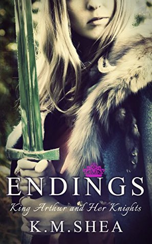 Endings (King Arthurs and Her Knights, #7)