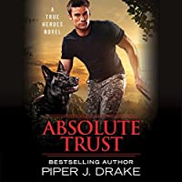 Absolute Trust (True Heroes, #3)