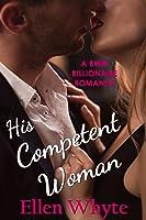 His Competent Woman (British Billionaire Boss #1)