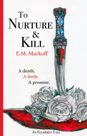 To Nurture & Kill (Ellderet Tales #1)