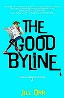 The Good Byline: A Riley Ellison Mystery (A Riley Ellison Mystery, #1)