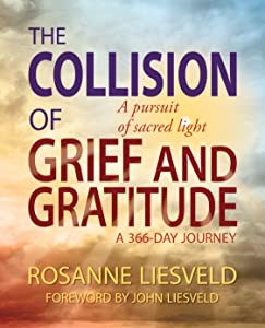 The Collision of Grief and Gratitude: A Pursuit of Sacred Light