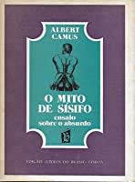 the myth of sisyphus and other essays by albert camus the myth of sisyphus and other essays o mito de sisifo