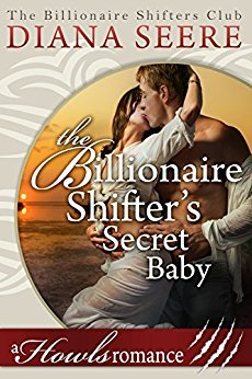 The Billionaire Shifter's Secret Baby by Diana Seere