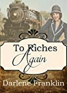 To Riches Again (A Spinster Orphan Train novella Book 4)