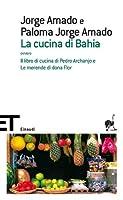 La cucina di Bahia: ovvero «Il libro di cucina di Pedro Archanjo» e «Le merende di dona Flor»