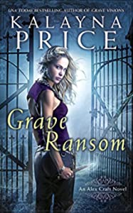 Grave Ransom (Alex Craft, #5)